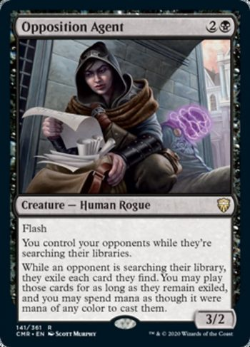 Card Name: Opposition Agent. Mana Cost: {2}{B}. Card Oracle Text: FlashYou control your opponents while they're searching their libraries.While an opponent is searching their library, they exile each card they find. You may play those cards for as long as they remain exiled, and you may spend mana as though it were mana of any color to cast them.. Power/Toughness: 3/2