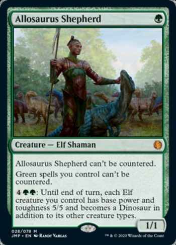 Card Name: Allosaurus Shepherd. Mana Cost: {G}. Card Oracle Text: Allosaurus Shepherd can't be countered.Green spells you control can't be countered.{4}{G}{G}: Until end of turn, each Elf creature you control has base power and toughness 5/5 and becomes a Dinosaur in addition to its other creature types.. Power/Toughness: 1/1