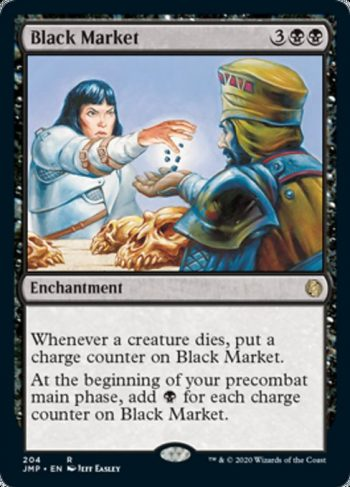 Card Name: Black Market. Mana Cost: {3}{B}{B}. Card Oracle Text: Whenever a creature dies, put a charge counter on Black Market.At the beginning of your precombat main phase, add {B} for each charge counter on Black Market.