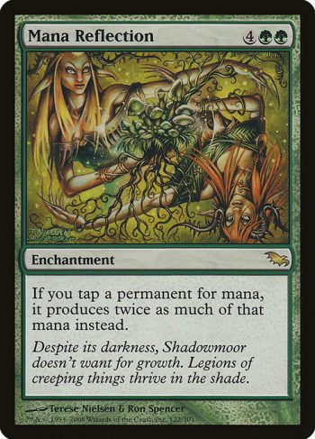 Card Name: Mana Reflection. Mana Cost: {4}{G}{G}. Card Oracle Text: If you tap a permanent for mana, it produces twice as much of that mana instead.