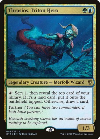 Card Name: Thrasios, Triton Hero. Mana Cost: {G}{U}. Card Oracle Text: {4}: Scry 1, then reveal the top card of your library. If it's a land card, put it onto the battlefield tapped. Otherwise, draw a card.Partner (You can have two commanders if both have partner.). Power/Toughness: 1/3
