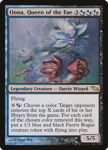 Card Name: Oona, Queen of the Fae. Mana Cost: {3}{U/B}{U/B}{U/B}. Card Oracle Text: Flying{X}{U/B}: Choose a color. Target opponent exiles the top X cards of their library. For each card of the chosen color exiled this way, create a 1/1 blue and black Faerie Rogue creature token with flying.. Power/Toughness: 5/5