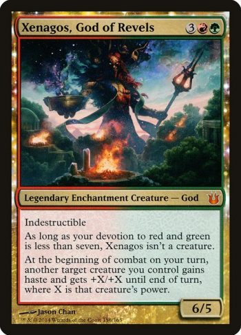 Card Name: Xenagos, God of Revels. Mana Cost: {3}{R}{G}. Card Oracle Text: IndestructibleAs long as your devotion to red and green is less than seven, Xenagos isn't a creature.At the beginning of combat on your turn, another target creature you control gains haste and gets +X/+X until end of turn, where X is that creature's power.. Power/Toughness: 6/5