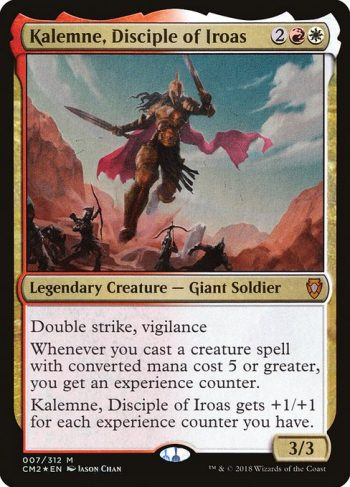 Card Name: Kalemne, Disciple of Iroas. Mana Cost: {2}{R}{W}. Card Oracle Text: Double strike, vigilanceWhenever you cast a creature spell with converted mana cost 5 or greater, you get an experience counter.Kalemne, Disciple of Iroas gets +1/+1 for each experience counter you have.. Power/Toughness: 3/3