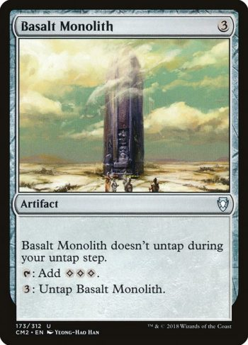Card Name: Basalt Monolith. Mana Cost: {3}. Card Oracle Text: Basalt Monolith doesn't untap during your untap step.{T}: Add {C}{C}{C}.{3}: Untap Basalt Monolith.