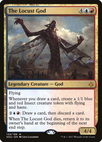 Card Name: The Locust God. Mana Cost: {4}{U}{R}. Card Oracle Text: FlyingWhenever you draw a card, create a 1/1 blue and red Insect creature token with flying and haste.{2}{U}{R}: Draw a card, then discard a card.When The Locust God dies, return it to its owner's hand at the beginning of the next end step.. Power/Toughness: 4/4