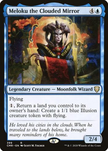 Card Name: Meloku the Clouded Mirror. Mana Cost: {4}{U}. Card Oracle Text: Flying{1}, Return a land you control to its owner's hand: Create a 1/1 blue Illusion creature token with flying.. Power/Toughness: 2/4