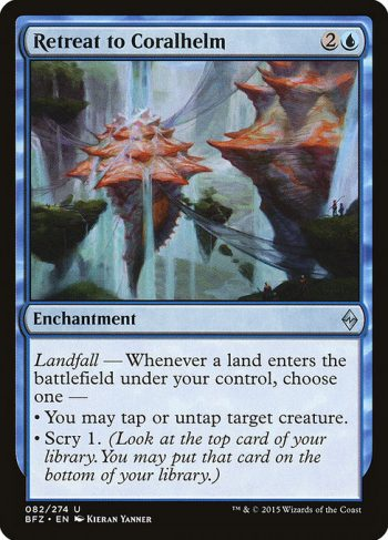 Card Name: Retreat to Coralhelm. Mana Cost: {2}{U}. Card Oracle Text: Landfall — Whenever a land enters the battlefield under your control, choose one —• You may tap or untap target creature.• Scry 1. (Look at the top card of your library. You may put that card on the bottom of your library.)