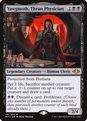 Card Name: Yawgmoth, Thran Physician. Mana Cost: {2}{B}{B}. Card Oracle Text: Protection from HumansPay 1 life, Sacrifice another creature: Put a -1/-1 counter on up to one target creature and draw a card.{B}{B}, Discard a card: Proliferate. (Choose any number of permanents and/or players, then give each another counter of each kind already there.). Power/Toughness: 2/4