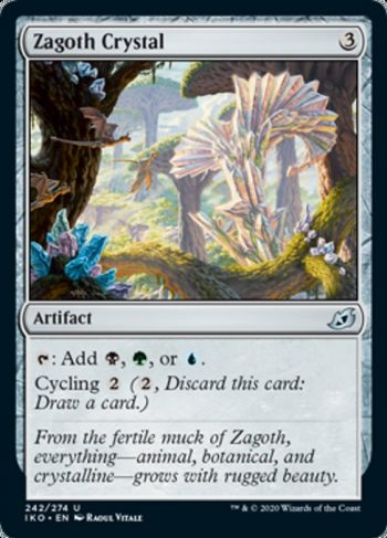Card Name: Zagoth Crystal. Mana Cost: {3}. Card Oracle Text: {T}: Add {B}, {G}, or {U}.Cycling {2} ({2}, Discard this card: Draw a card.)