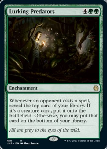 Card Name: Lurking Predators. Mana Cost: {4}{G}{G}. Card Oracle Text: Whenever an opponent casts a spell, reveal the top card of your library. If it's a creature card, put it onto the battlefield. Otherwise, you may put that card on the bottom of your library.