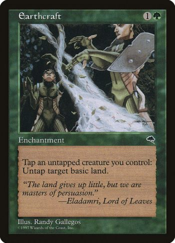 Card Name: Earthcraft. Mana Cost: {1}{G}. Card Oracle Text: Tap an untapped creature you control: Untap target basic land.