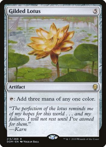 Card Name: Gilded Lotus. Mana Cost: {5}. Card Oracle Text: {T}: Add three mana of any one color.