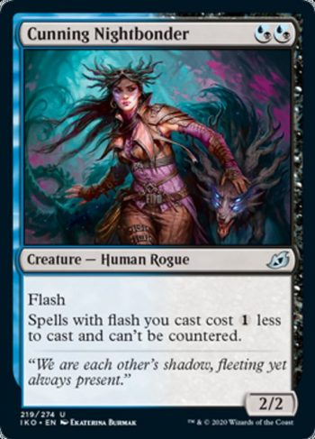 Card Name: Cunning Nightbonder. Mana Cost: {U/B}{U/B}. Card Oracle Text: FlashSpells with flash you cast cost {1} less to cast and can't be countered.. Power/Toughness: 2/2