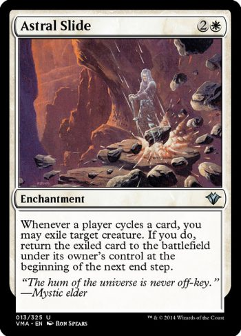 Card Name: Astral Slide. Mana Cost: {2}{W}. Card Oracle Text: Whenever a player cycles a card, you may exile target creature. If you do, return that card to the battlefield under its owner's control at the beginning of the next end step.