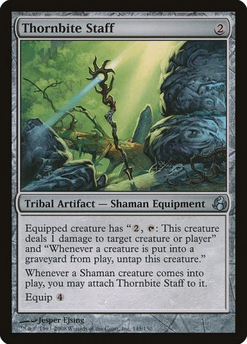 Card Name: Thornbite Staff. Mana Cost: {2}. Card Oracle Text: Equipped creature has