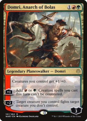 Card Name: Domri, Anarch of Bolas. Mana Cost: {1}{R}{G}. Card Oracle Text: Creatures you control get +1/+0.+1: Add {R} or {G}. Creature spells you cast this turn can't be countered.−2: Target creature you control fights target creature you don't control.
