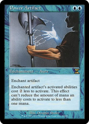 Card Name: Power Artifact. Mana Cost: {U}{U}. Card Oracle Text: Enchant artifactEnchanted artifact's activated abilities cost {2} less to activate. This effect can't reduce the amount of mana an ability costs to activate to less than one mana.