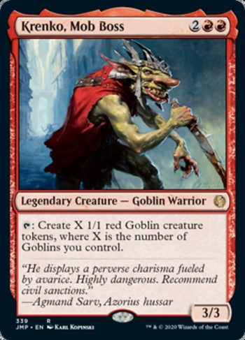Card Name: Krenko, Mob Boss. Mana Cost: {2}{R}{R}. Card Oracle Text: {T}: Create X 1/1 red Goblin creature tokens, where X is the number of Goblins you control.. Power/Toughness: 3/3
