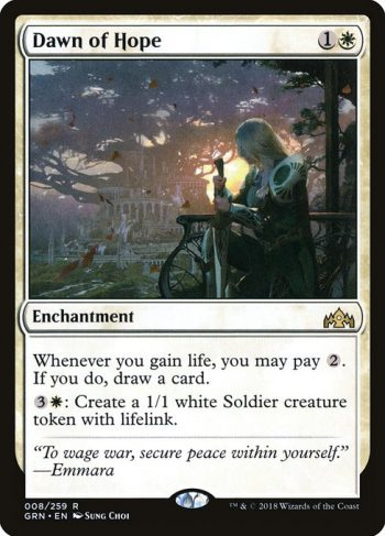 Card Name: Dawn of Hope. Mana Cost: {1}{W}. Card Oracle Text: Whenever you gain life, you may pay {2}. If you do, draw a card.{3}{W}: Create a 1/1 white Soldier creature token with lifelink.