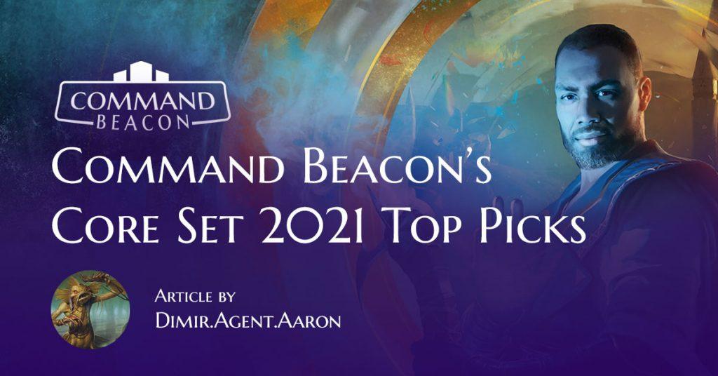 Command Beacon's Core Set 2021 Top Picks