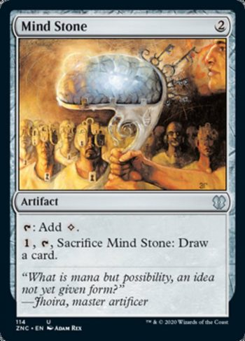 Card Name: Mind Stone. Mana Cost: {2}. Card Oracle Text: {T}: Add {C}.{1}, {T}, Sacrifice Mind Stone: Draw a card.