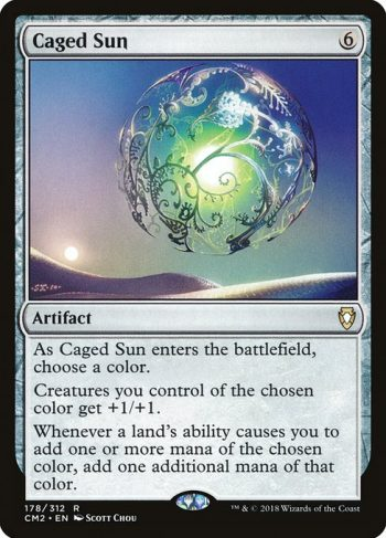 Card Name: Caged Sun. Mana Cost: {6}. Card Oracle Text: As Caged Sun enters the battlefield, choose a color.Creatures you control of the chosen color get +1/+1.Whenever a land's ability causes you to add one or more mana of the chosen color, add one additional mana of that color.