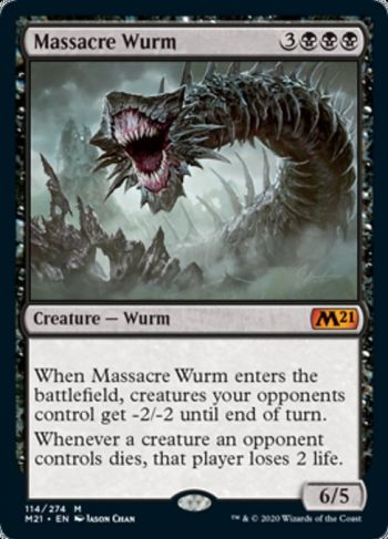 Card Name: Massacre Wurm. Mana Cost: {3}{B}{B}{B}. Card Oracle Text: When Massacre Wurm enters the battlefield, creatures your opponents control get -2/-2 until end of turn.Whenever a creature an opponent controls dies, that player loses 2 life.. Power/Toughness: 6/5