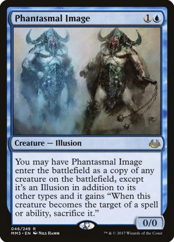 Card Name: Phantasmal Image. Mana Cost: {1}{U}. Card Oracle Text: You may have Phantasmal Image enter the battlefield as a copy of any creature on the battlefield, except it's an Illusion in addition to its other types and it has