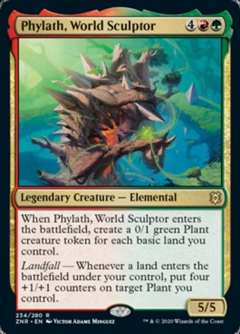Card Name: Phylath, World Sculptor. Mana Cost: {4}{R}{G}. Card Oracle Text: When Phylath, World Sculptor enters the battlefield, create a 0/1 green Plant creature token for each basic land you control.Landfall — Whenever a land enters the battlefield under your control, put four +1/+1 counters on target Plant you control.. Power/Toughness: 5/5
