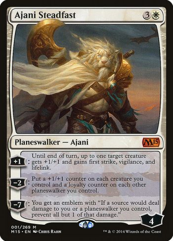 Card Name: Ajani Steadfast. Mana Cost: {3}{W}. Card Oracle Text: +1: Until end of turn, up to one target creature gets +1/+1 and gains first strike, vigilance, and lifelink.−2: Put a +1/+1 counter on each creature you control and a loyalty counter on each other planeswalker you control.−7: You get an emblem with