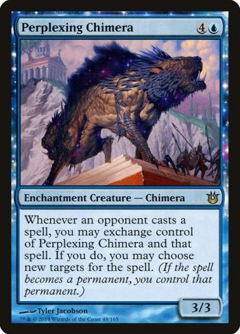 Card Name: Perplexing Chimera. Mana Cost: {4}{U}. Card Oracle Text: Whenever an opponent casts a spell, you may exchange control of Perplexing Chimera and that spell. If you do, you may choose new targets for the spell. (If the spell becomes a permanent, you control that permanent.). Power/Toughness: 3/3