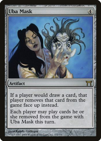 Card Name: Uba Mask. Mana Cost: {4}. Card Oracle Text: If a player would draw a card, that player exiles that card face up instead.Each player may play lands and cast spells from among cards they exiled with Uba Mask this turn.