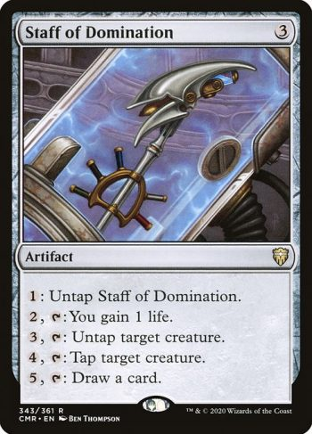 Card Name: Staff of Domination. Mana Cost: {3}. Card Oracle Text: {1}: Untap Staff of Domination.{2}, {T}: You gain 1 life.{3}, {T}: Untap target creature.{4}, {T}: Tap target creature.{5}, {T}: Draw a card.