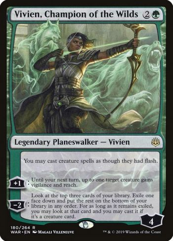 Card Name: Vivien, Champion of the Wilds. Mana Cost: {2}{G}. Card Oracle Text: You may cast creature spells as though they had flash.+1: Until your next turn, up to one target creature gains vigilance and reach.−2: Look at the top three cards of your library. Exile one face down and put the rest on the bottom of your library in any order. For as long as it remains exiled, you may look at that card and you may cast it if it's a creature card.